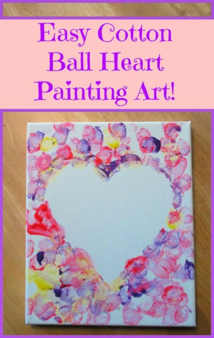 diy ideas, diy crafts, cotton ball, heart painting, crafts for teenage, girls crafts ideas,