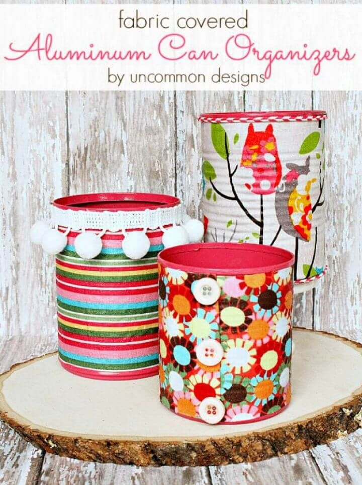 tin can decoration, fabric covered, tin can ideas, diy crafts and projects,
