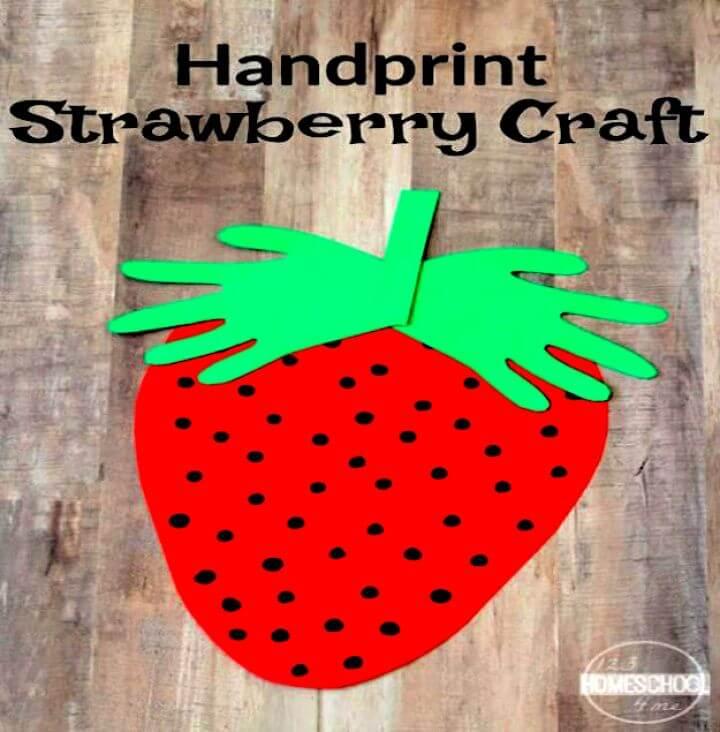 handprint, strawberry crafts, diy ideas, diy crafts for girls, girls fashion trends,