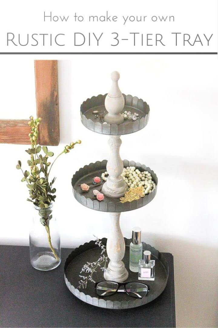 Beautiful DIY Rustic 3 Tier Tray Tutorial