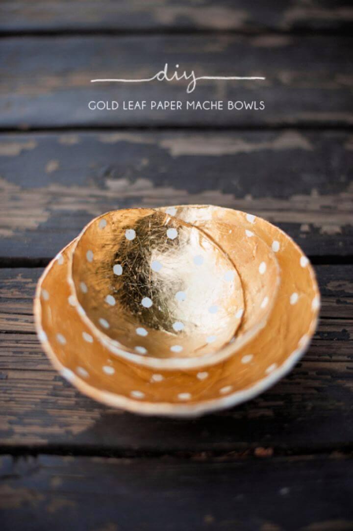 Easy DIY Gold Leaf Paper Mache Bowls Gift