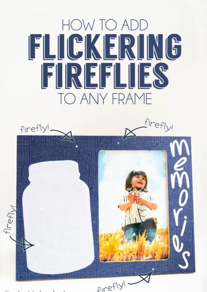 Flickering Firefly DIY Picture Frame Tutorial