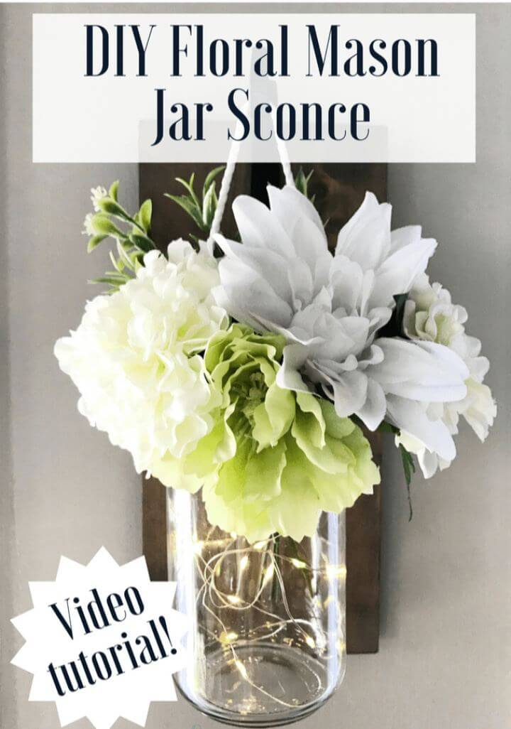 Make A DIY Mason Jar Floral Sconce Light