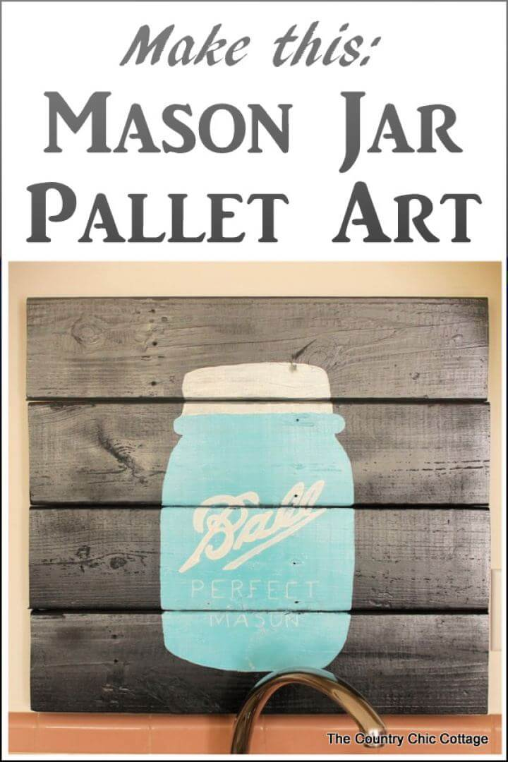 Make Your Own Mason Jar Pallet Art, signs, home improvements, how to make sign,