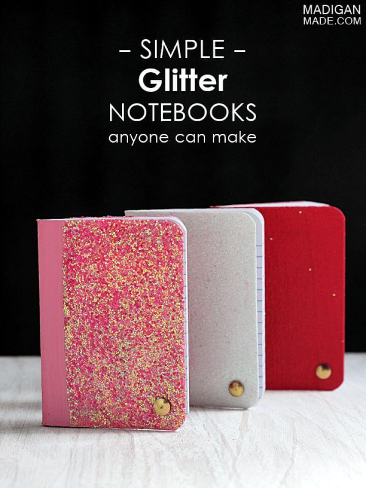Simple DIY Glitter Fied Notebooks