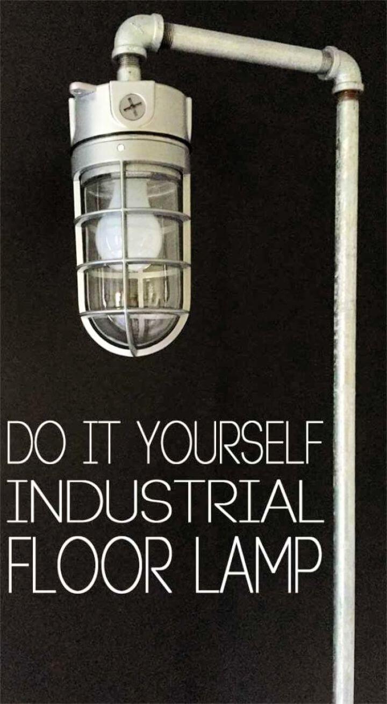 Build A DIY Industrial Floor Lamp