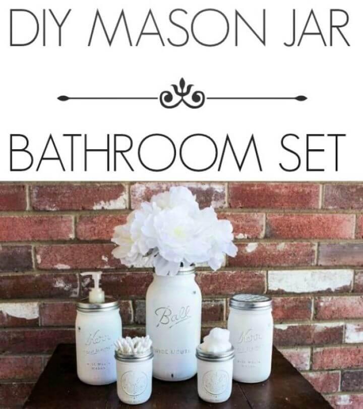Create A DIY Mason Jar Bathroom Set