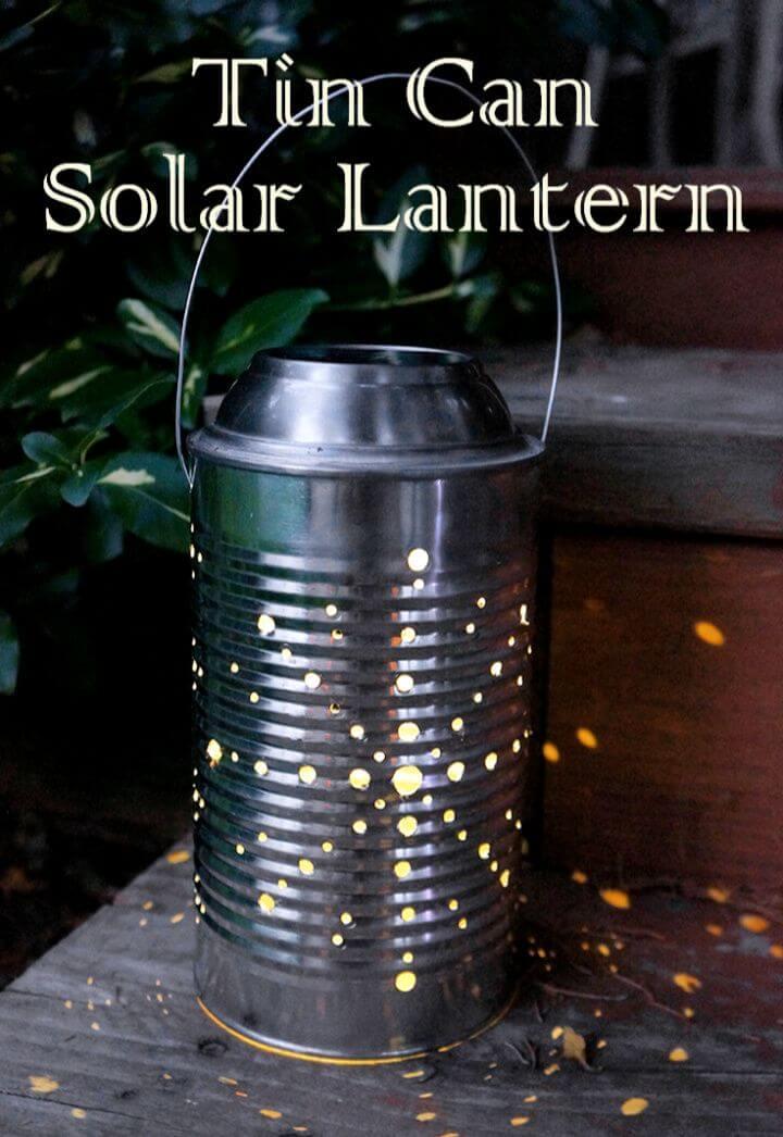 How To DIY Tin Can Solar Lantern Tutorial