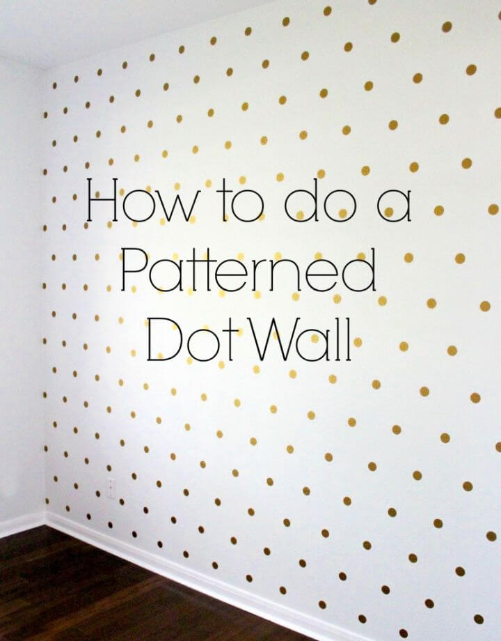 How To Patterned Dot Wall