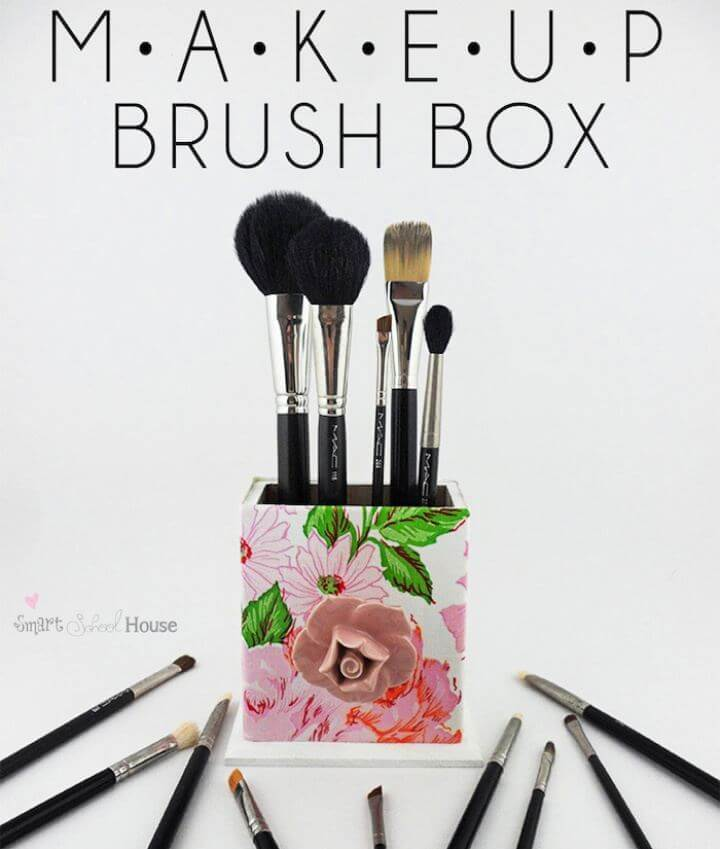 Make A DIY Makeup Brush Box