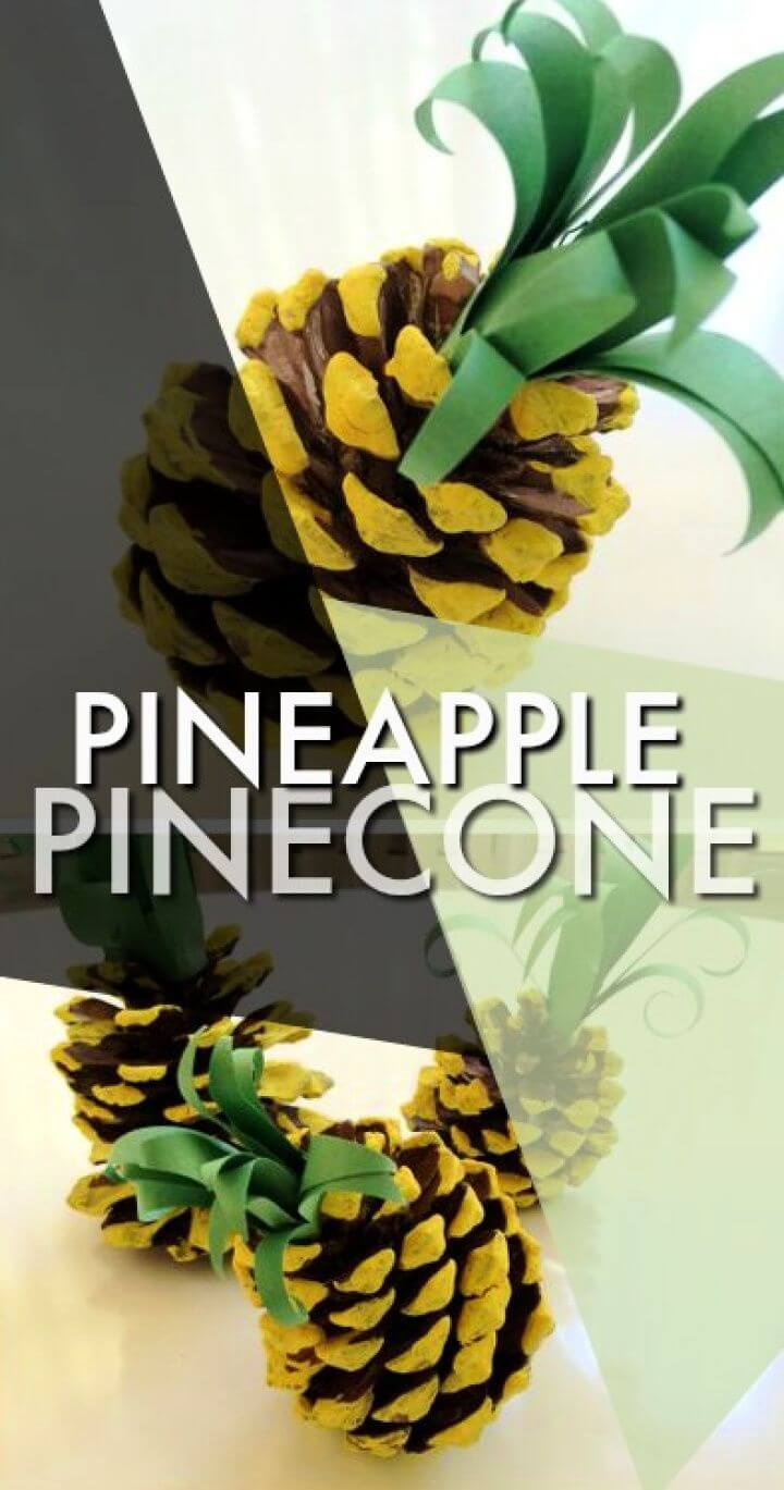 Make Your Own DIY Pinecone Pineapple