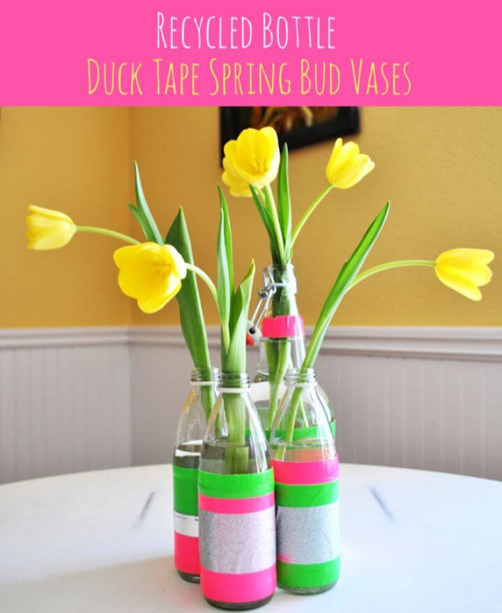 Recycled Bottle Duck Tape Spring Bud Vases
