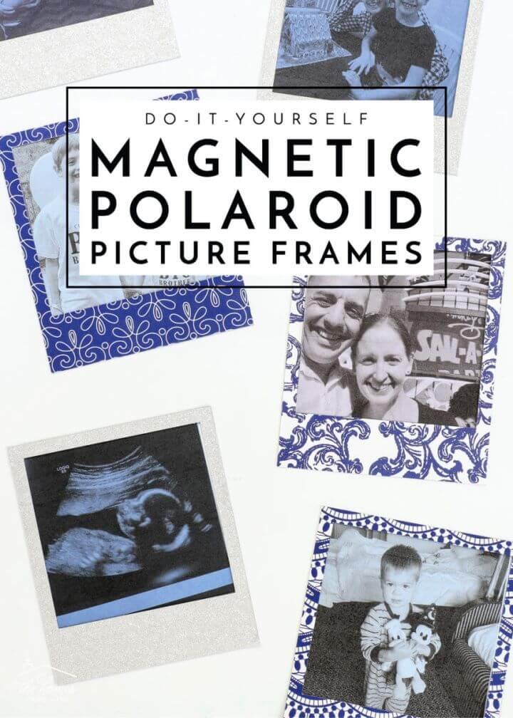 Cute DIY Magnetic Polaroid Picture Frames