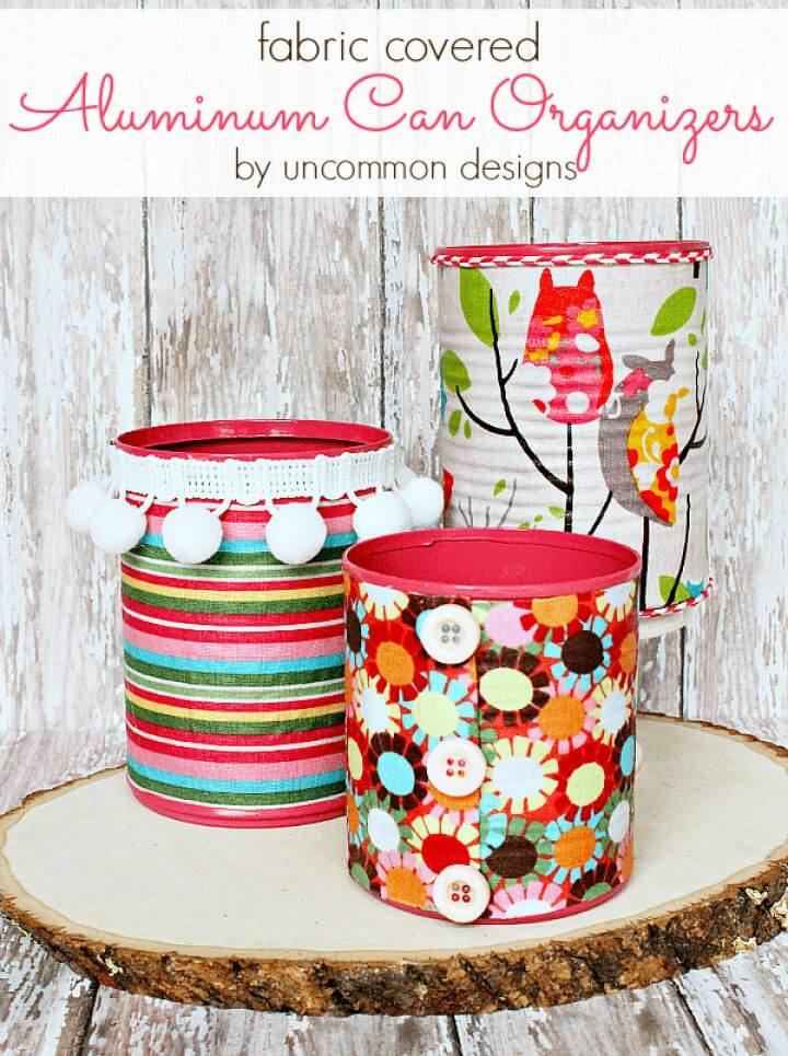 Fabric Covered Aluminum Tin Can Organizers