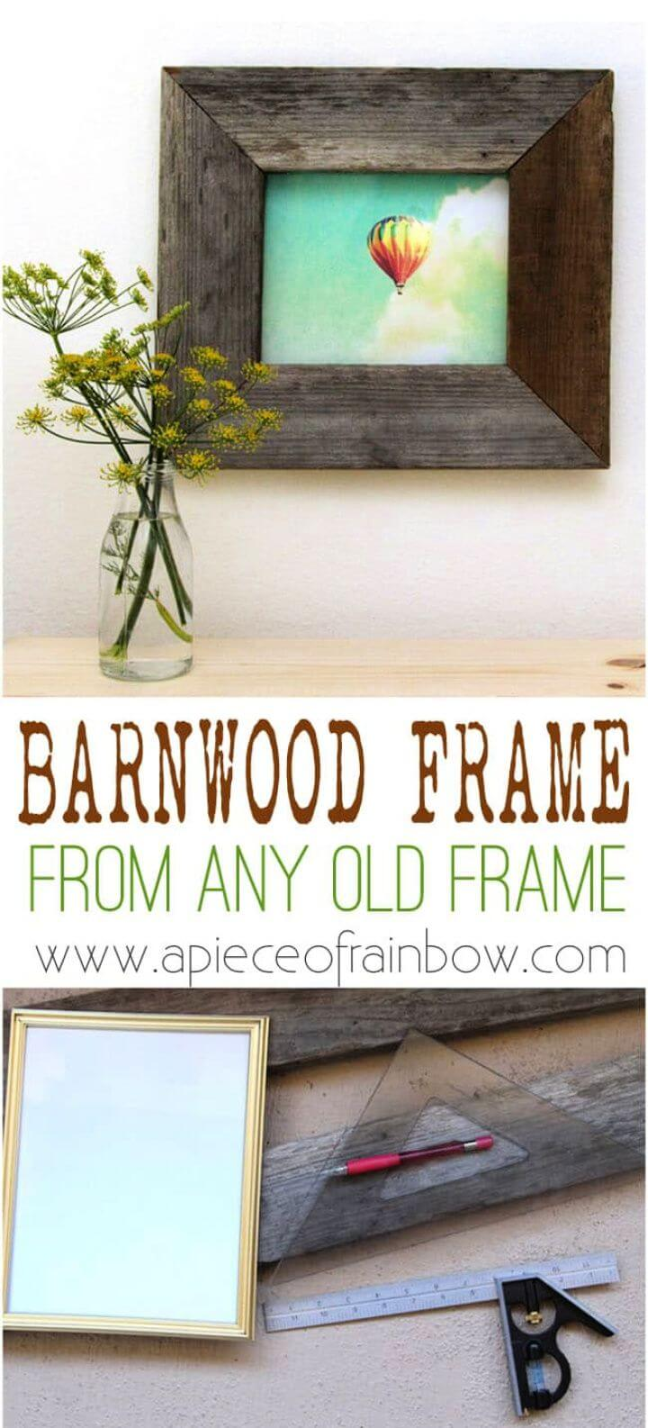 Old Picture Frame Into Barn Wood Frame