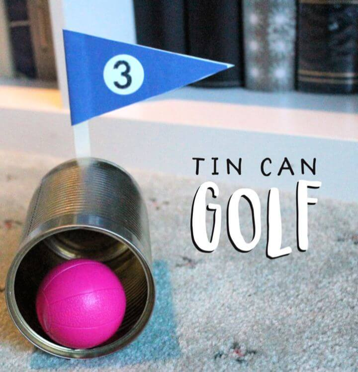 Tin Can Indoor Golf – Fun From Recycled Junk